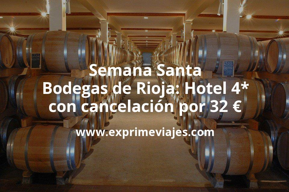 Semana Santa Bodegas de Rioja: Hotel 4* con cancelación por 32€ p.p/noche