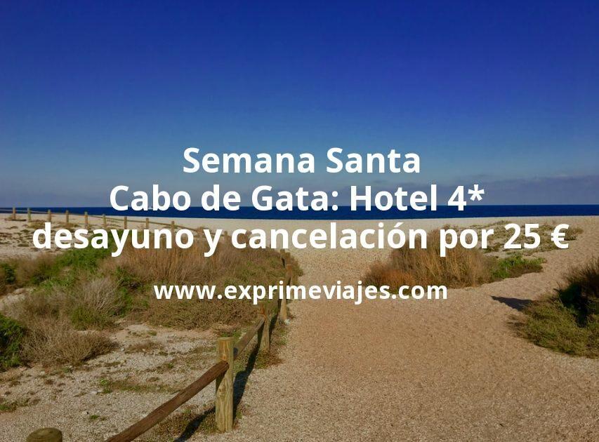 Semana Santa Cabo de Gata: Hotel 4* con desayuno y cancelación por 25€ p.p/noche