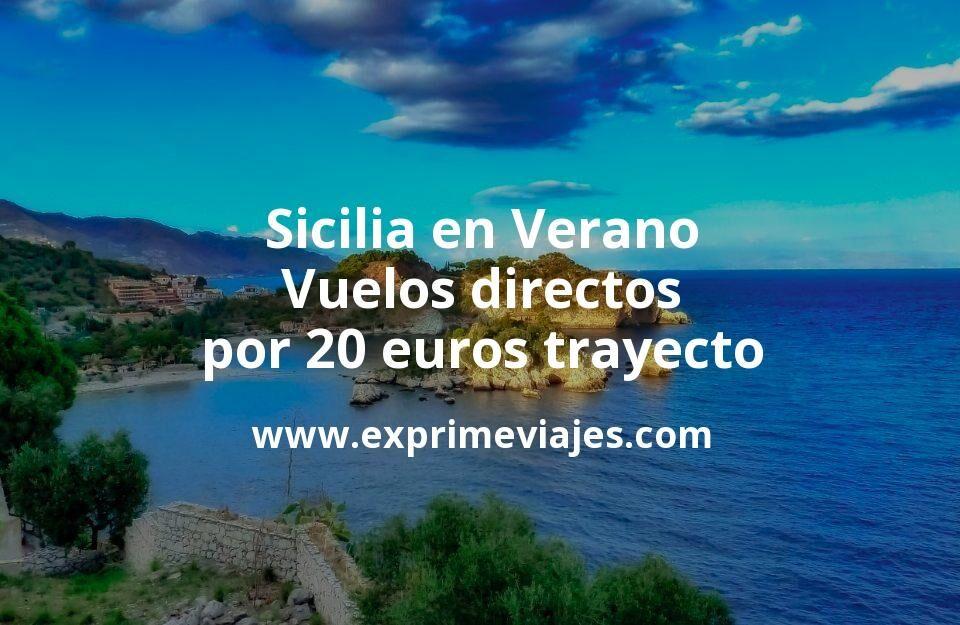 ¡Wow! Sicilia en Verano: Vuelos directos por 20euros trayecto