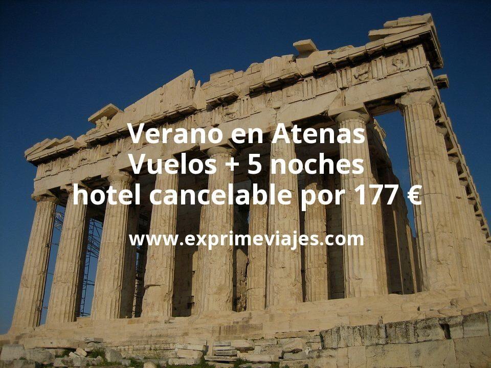 ¡Wow! Verano en Atenas: Vuelos + 5 noches hotel cancelable por 177euros