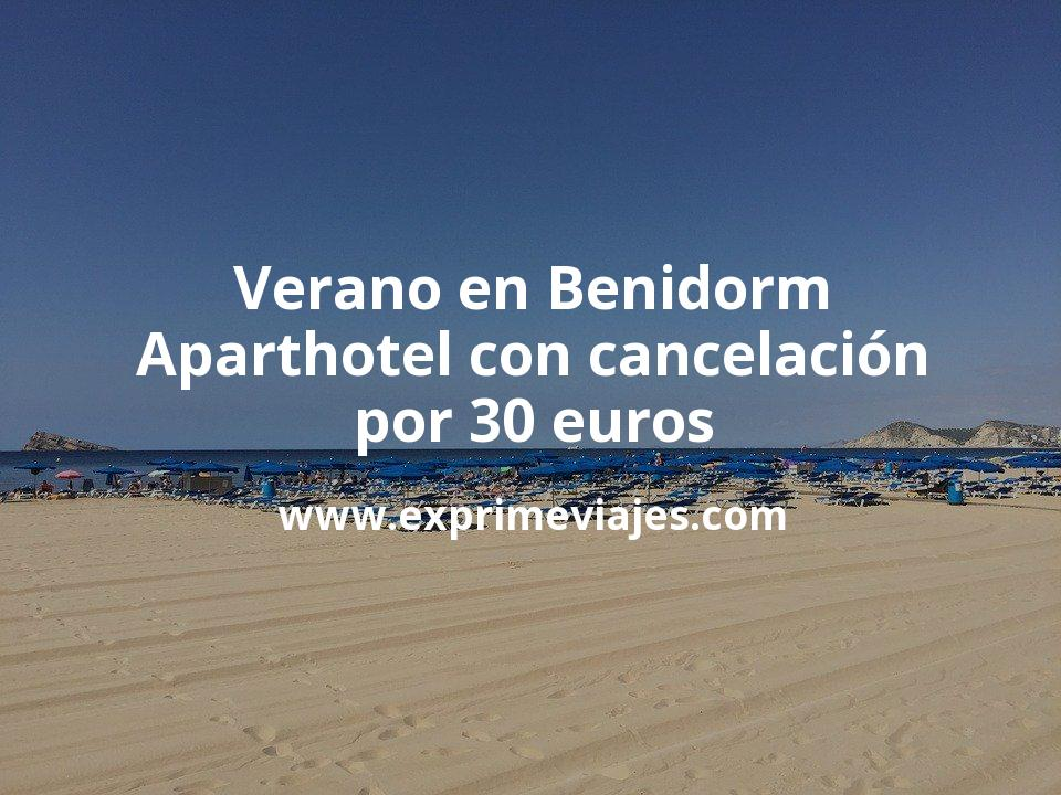¡Wow! Verano en Benidorm: Aparthotel con cancelación por 30€ p.p/noche