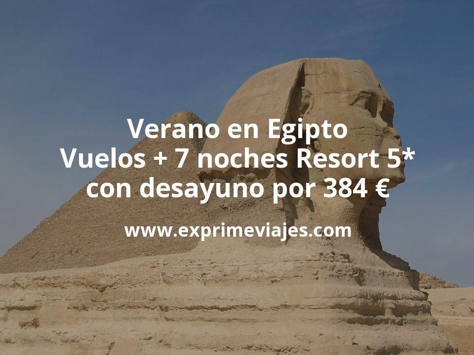Verano en Egipto: Vuelos + 7 noches Resort 5* con desayuno por 384euros