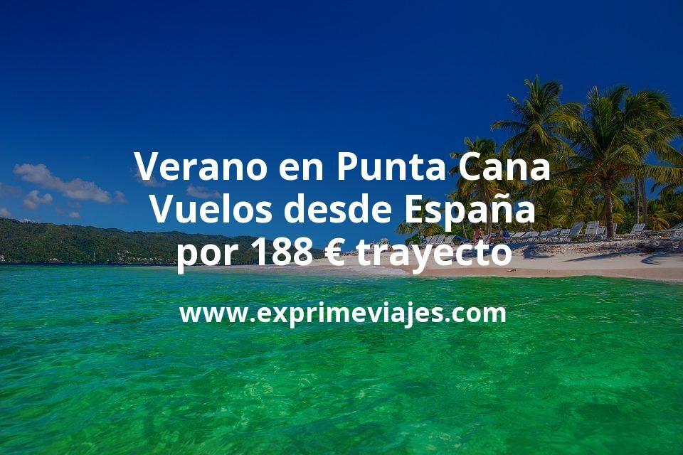 ¡Chollo! Verano en Punta Cana: Vuelos desde España por 188euros trayecto