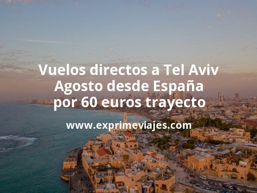¡Chollazo! Vuelos directos a Tel Aviv en Agosto desde España por 60euros trayecto