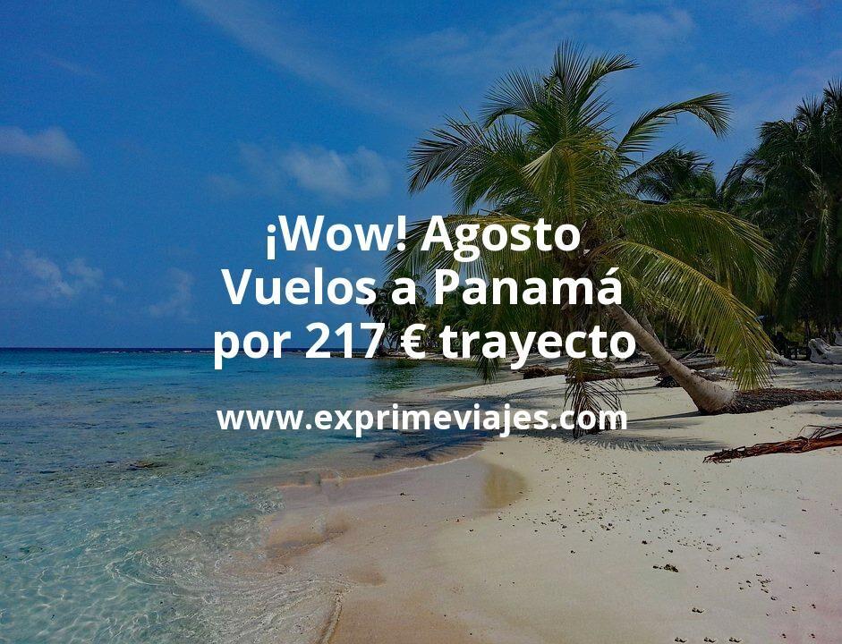 ¡Wow! Agosto: Vuelos a Panamá por 217euros trayecto
