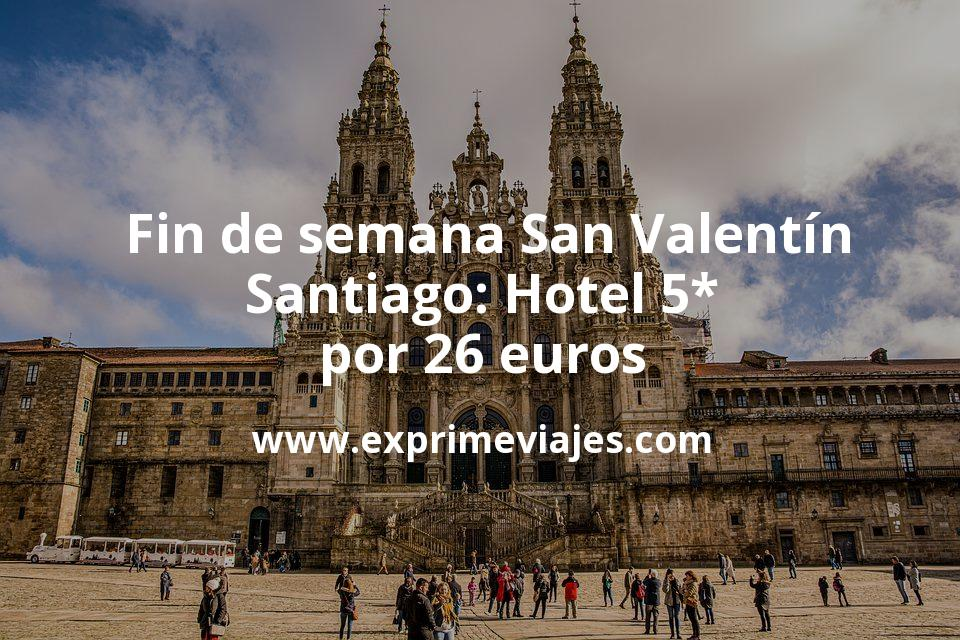 ¡Chollazo! Fin de semana San Valentín Santiago: Hotel 5* por 26€ p.p/noche