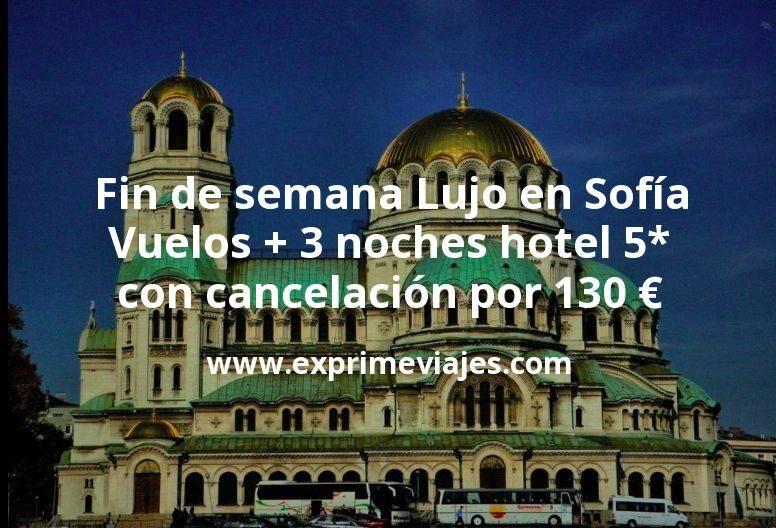 Fin de semana de Lujo en Sofia: Vuelos + 3 noches hotel 5* con cancelación por 130euros