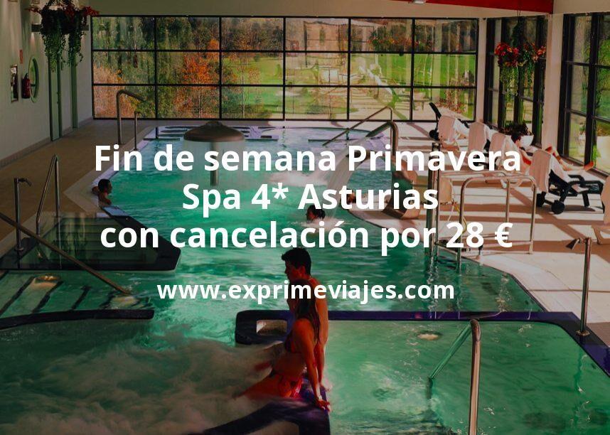 Fin de semana Primavera: Spa 4* Asturias con cancelación por 28€ p.p/noche