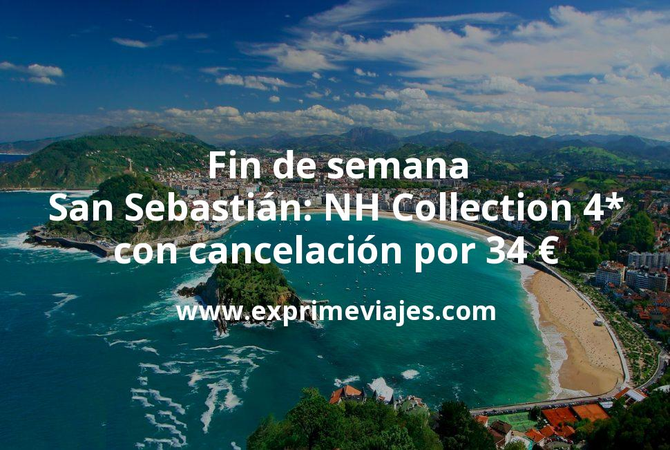 Fin de semana San Sebastián: NH Collection 4* con cancelación por 34€ p.p/noche