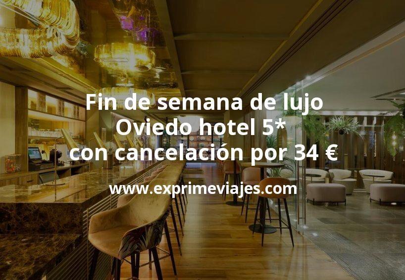 Fin de semana de lujo: Oviedo hotel 5* con cancelación por 34€ p.p/noche