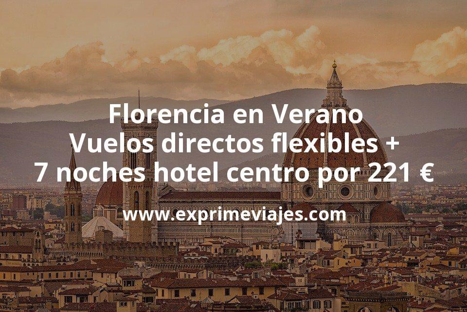 ¡Chollo! Florencia en Verano: Vuelos directos flexibles + 7 noches hotel centro por 221euros