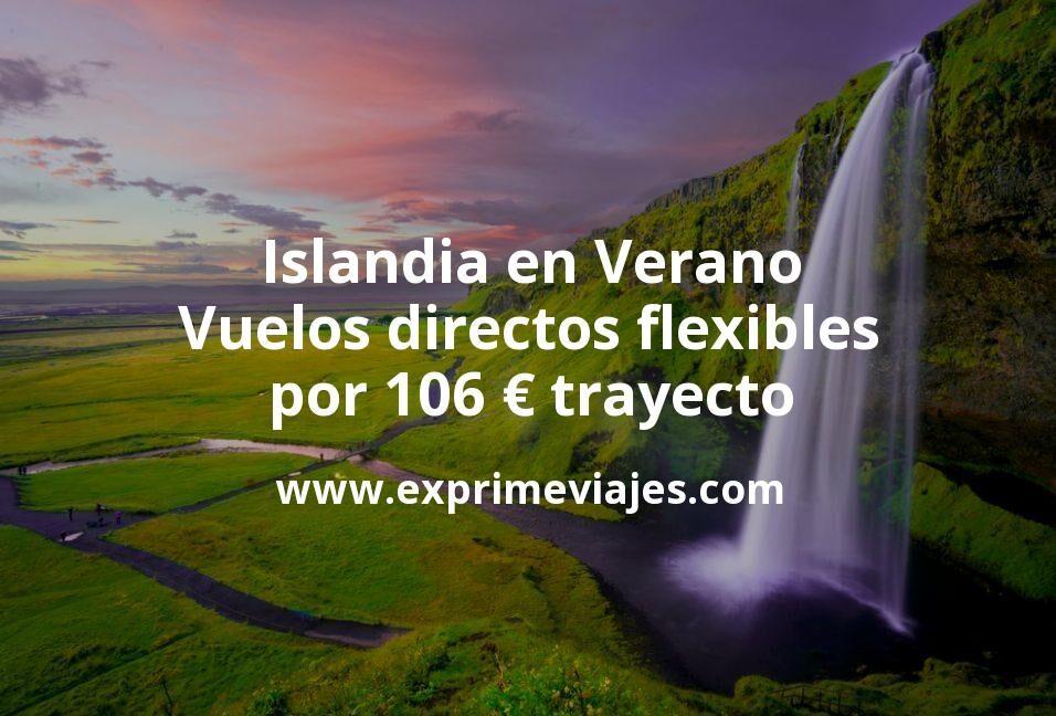Islandia en Verano: Vuelos directos flexibles por 106euros trayecto