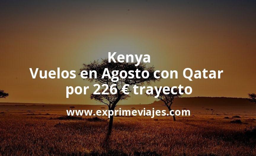 ¡Wow! Kenia: Vuelos en Agosto con Qatar por 226euros trayecto