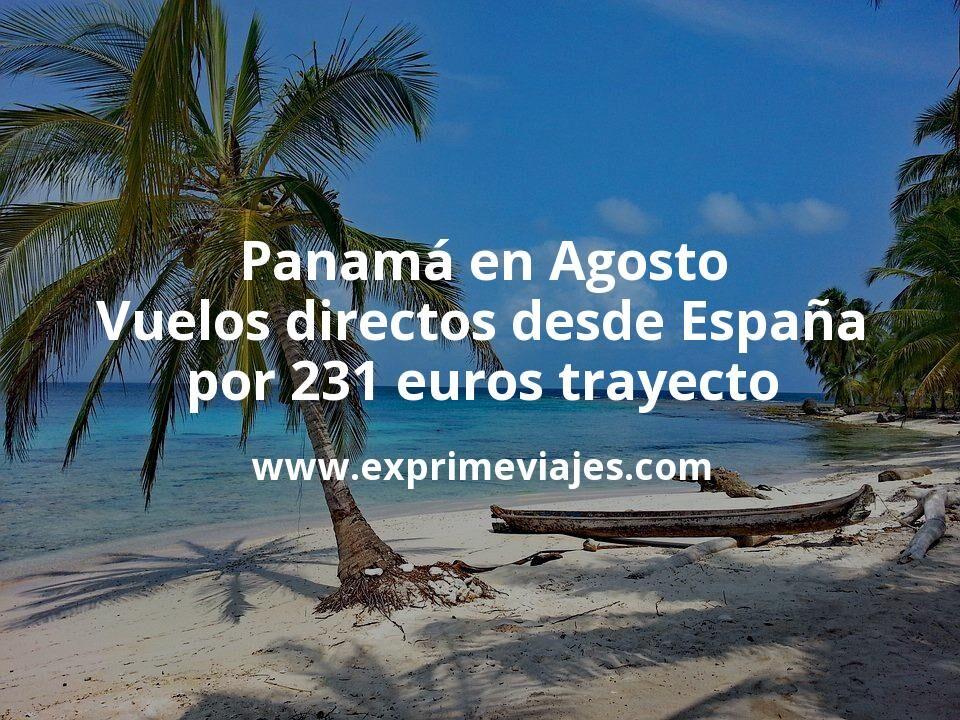 Panamá en Agosto: Vuelos directos desde España por 231euros trayecto