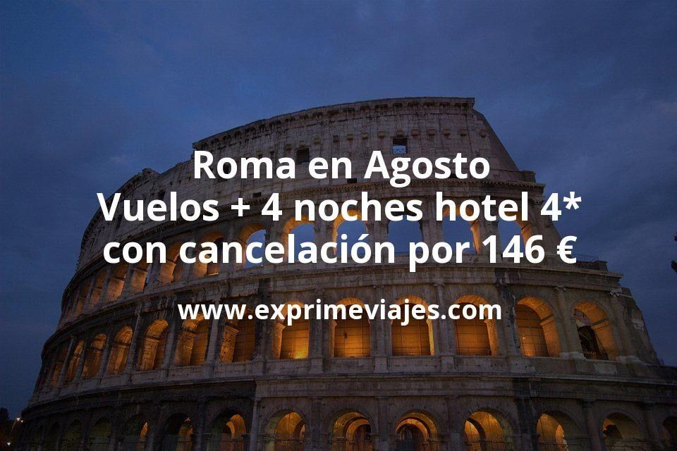 ¡Chollo! Roma en Agosto: Vuelos + 4 noches hotel 4* con cancelación por 146euros