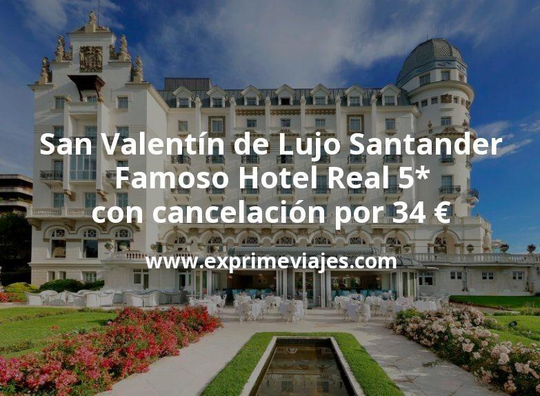 San Valentín de Lujo en Santander: Famoso Hotel Real 5* con cancelación por 34€ p.p/noche