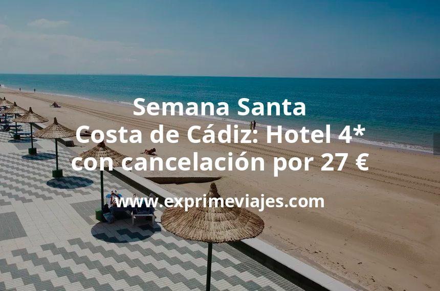Semana Santa Costa de Cádiz: Hotel 4*con cancelación por 27€ p.p/noche
