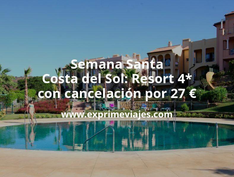 Semana Santa Costa del Sol: Resort 4* con cancelación por 27€ p.p/noche