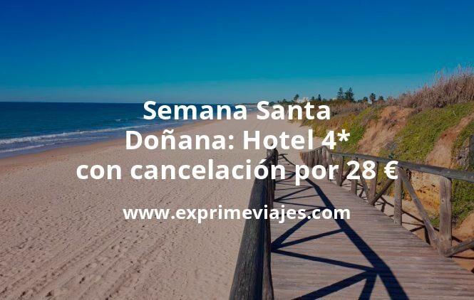 ¡Wow! Semana Santa Doñana: Hotel 4* con cancelación por 28€ p.p/noche