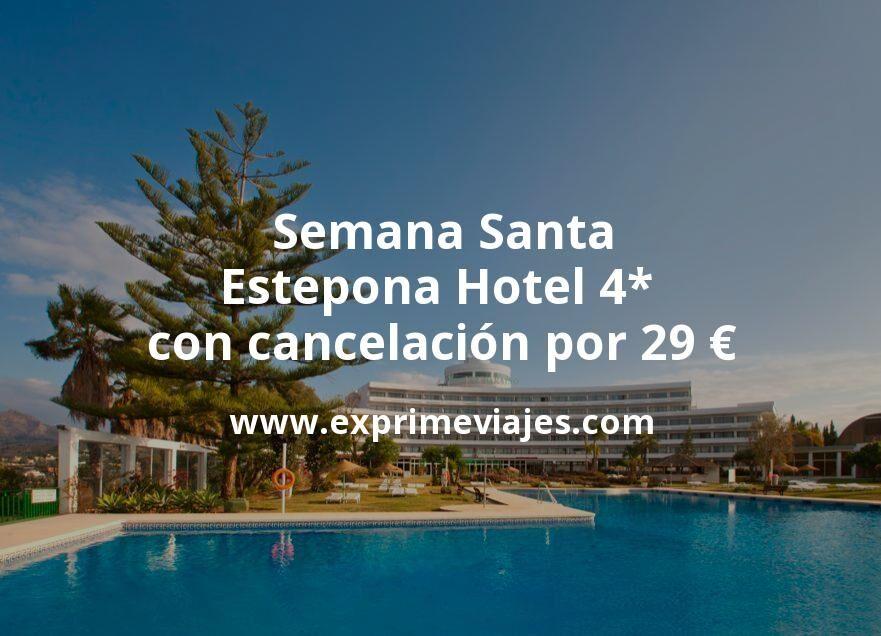 ¡Chollo! Semana Santa Estepona: Hotel 4* con cancelación por 29€ p.p/noche