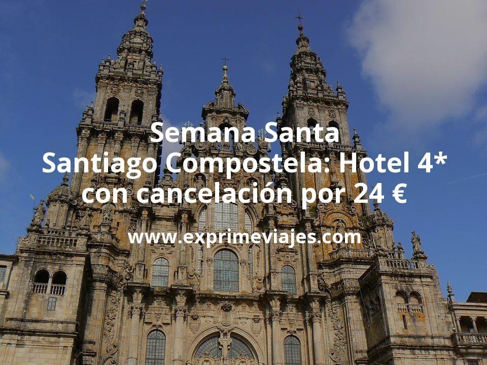Semana Santa Santiago Compostela: Hotel 4* con cancelación por 24€ p.p/noche