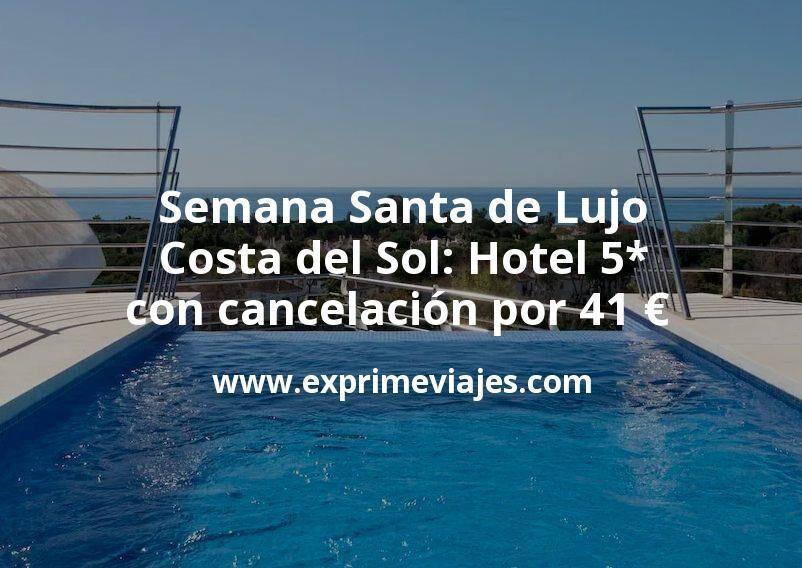 Semana Santa de Lujo en Costa del Sol: Hotel 5* Benalmádena con cancelación por 41€ p.p/noche