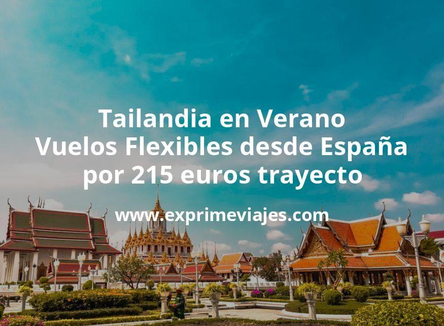 Tailandia en Verano: Vuelos Flexibles desde España por 215euros trayecto