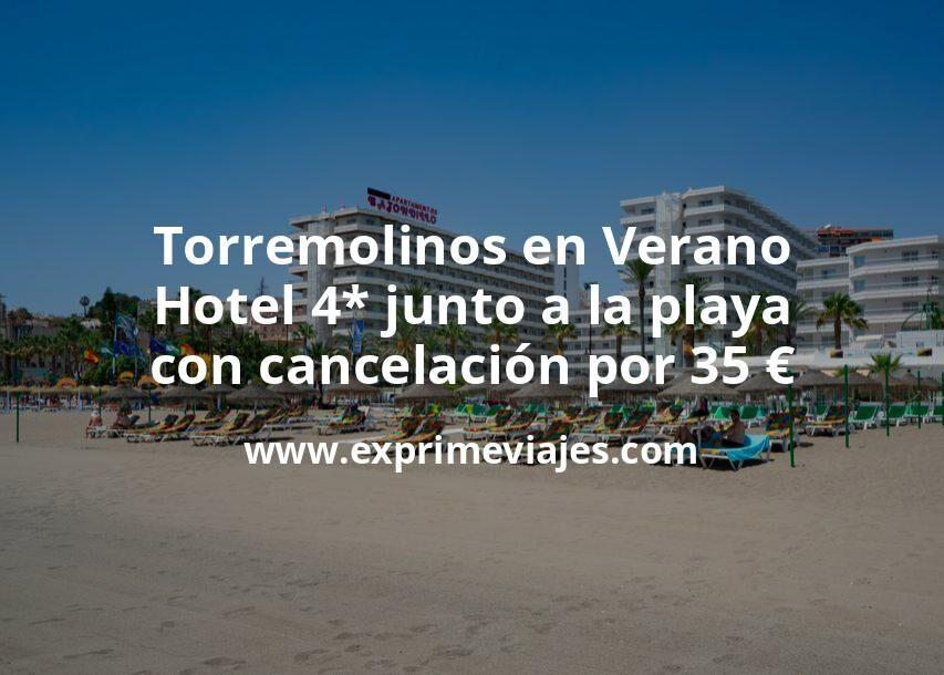 Torremolinos en Verano: Hotel 4* junto a la playa con cancelación por 35€ p.p/noche