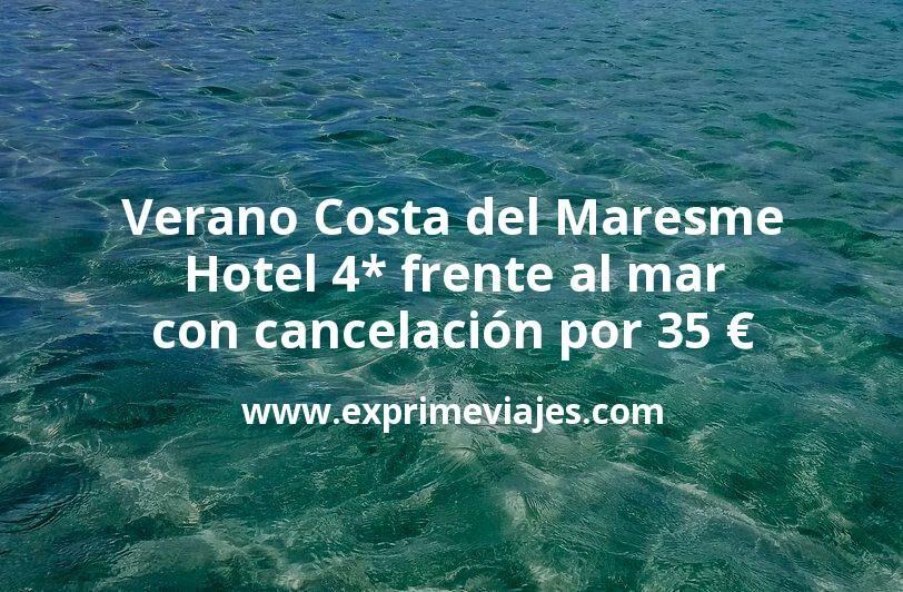 Verano Costa del Maresme: Hotel 4* frente al mar con cancelación por 35€ p.p/noche