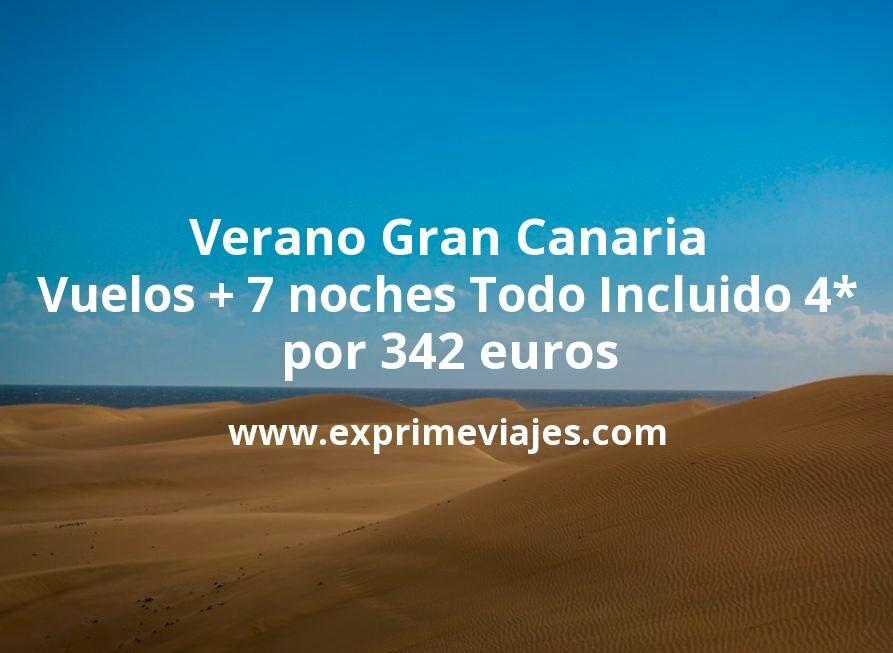 ¡Chollo! Verano Gran Canaria: Vuelos + 7 noches Todo Incluido 4* por 342euros