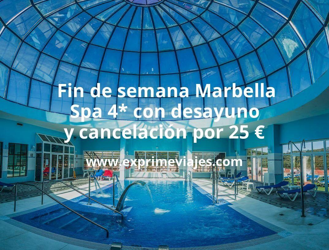 ¡Chollo! Fin de semana Marbella: Spa 4* con desayuno y cancelación por 25€ p.p/noche