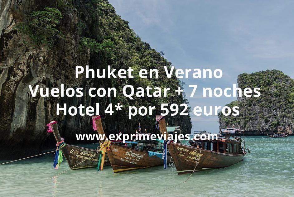 ¡Brutal! Phuket en Verano: Vuelos con Qatar + 7 noches hotel 4* por 592euros