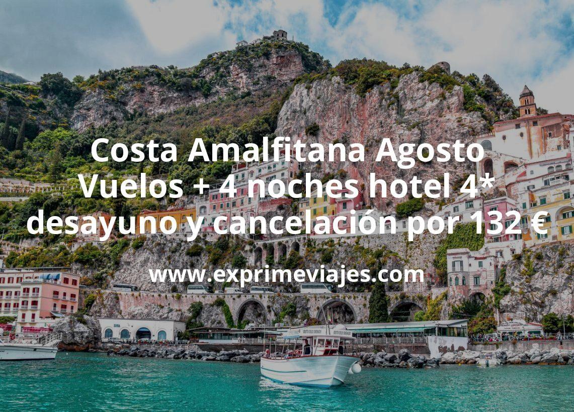 Costa Amalfitana Agosto: Vuelos + 4 noches hotel 4* con desayuno y cancelación por 132€