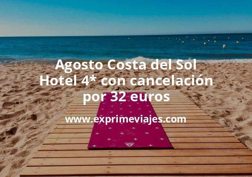 ¡Chollo! Agosto Costa del Sol: Hotel 4* con cancelación por 32€ p.p/noche