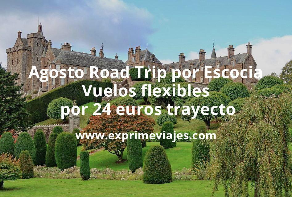 ¡Chollo! Agosto Road Trip por Escocia: Vuelos flexibles por 24euros trayecto