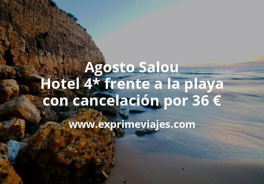 Agosto Salou: Hotel 4* frente a la playa con cancelación por 36€ p.p/noche