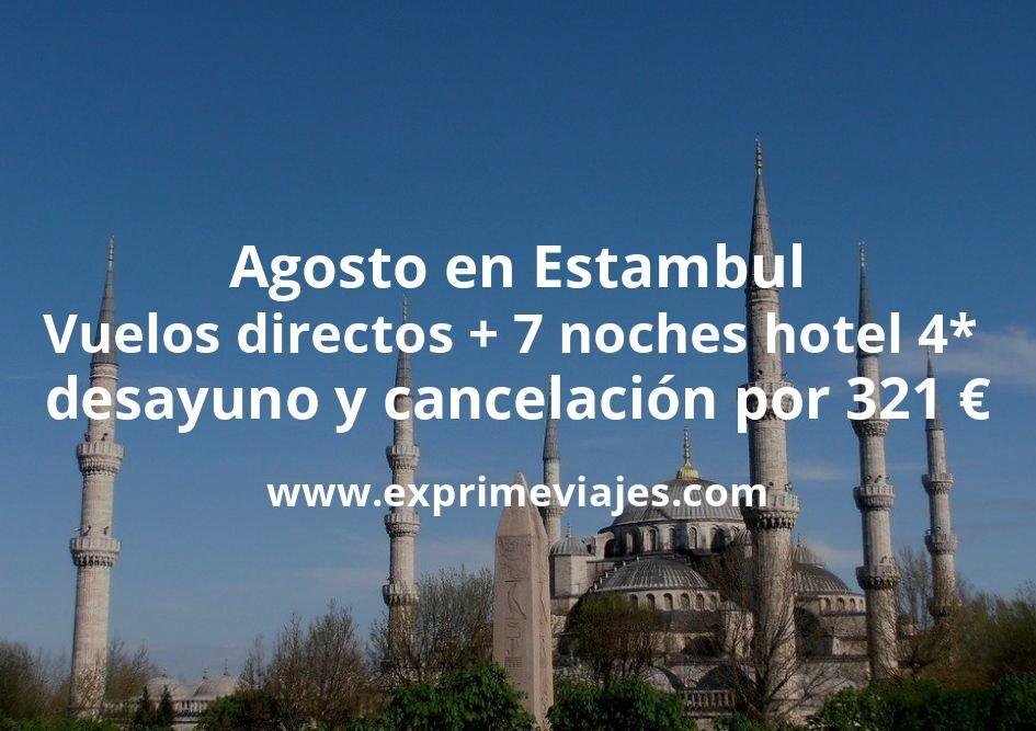 Agosto en Estambul: Vuelos directos + 7 noches hotel 4* con desayuno y cancelación por 321euros