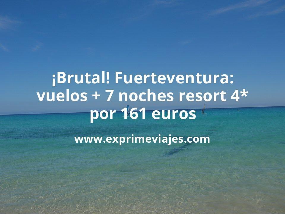 ¡Brutal! Fuerteventura: Vuelos + 7 noches Resort 4* por 161euros
