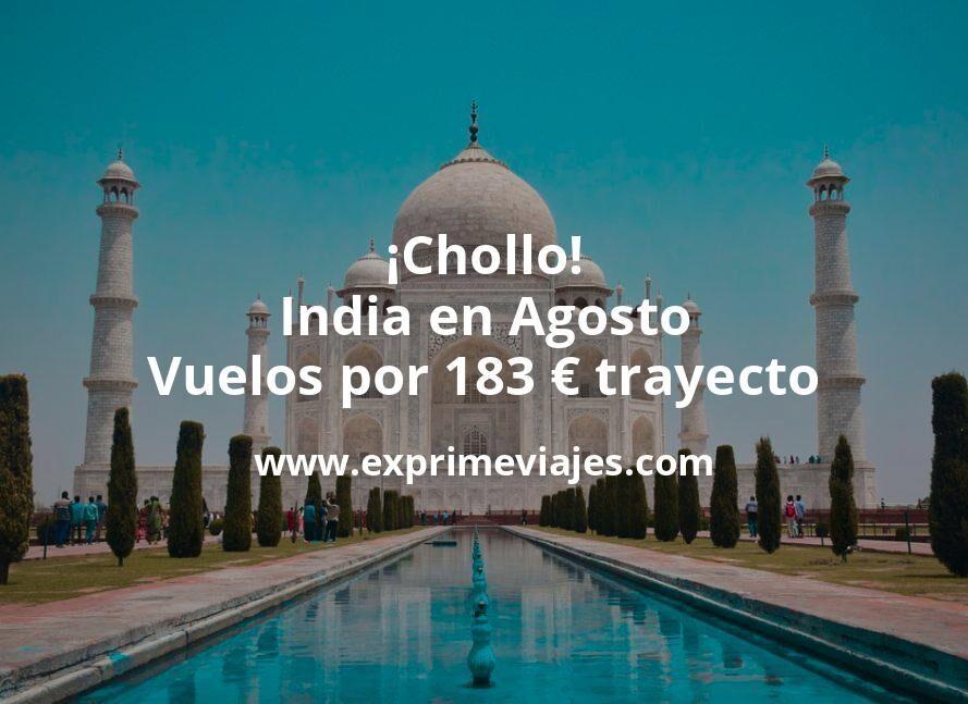 ¡Chollo! India en Agosto: Vuelos por 183euros trayecto