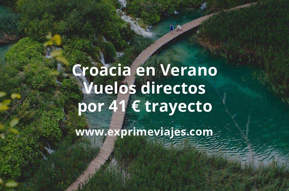 ¡Wow! Croacia en Verano: Vuelos directos por 41euros trayecto