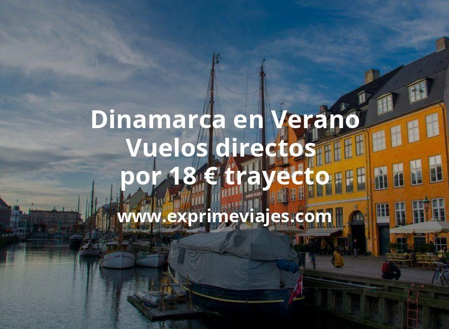 ¡Wow! Dinamarca en Verano: Vuelos directos por 18euros trayecto