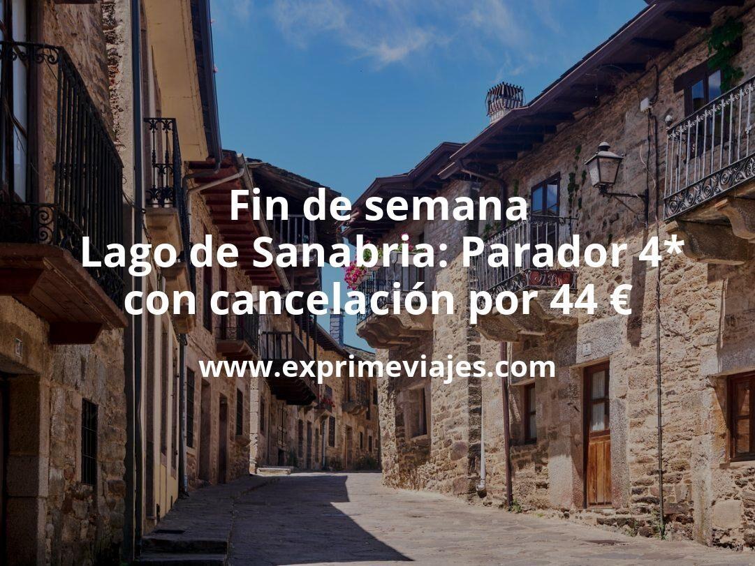 Fin de semana Lago de Sanabria: Parador 4* con cancelación por 44€ p.p/noche