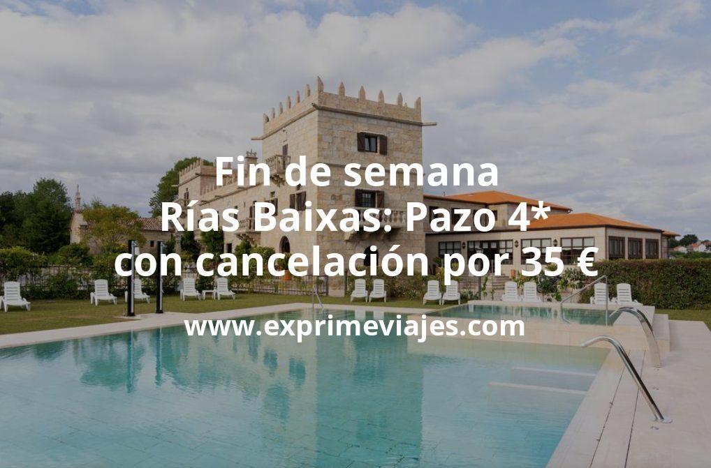 Fin de Semana Rías Baixas: Pazo 4* con cancelación por 35€ p.p/noche