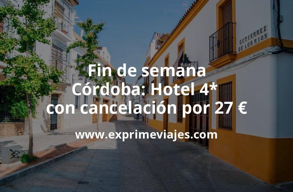 Fin de Semana Córdoba: Hotel 4* con cancelación por 27€ p.p/noche