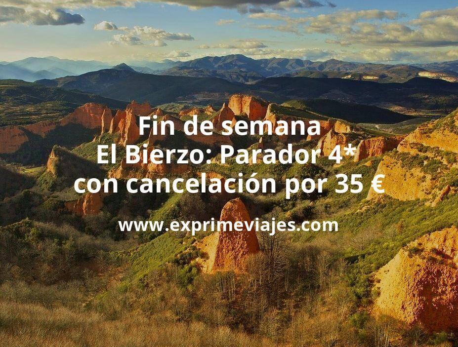 Fin de semana en El Bierzo: Parador 4* con cancelación por 35€ p.p/noche