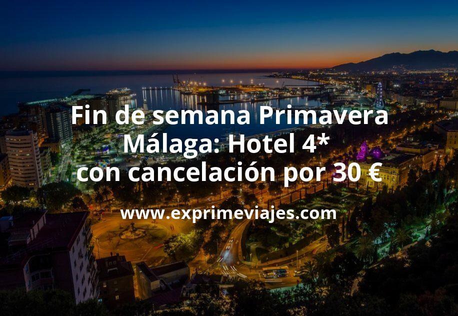 Fin de semana Primavera Málaga: Hotel 4* con cancelación por 30€ p.p/noche