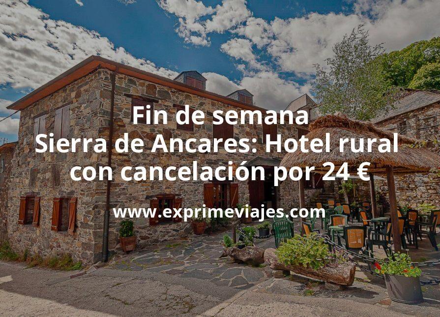 Fin de semana en la Sierra de Ancares: Hotel rural con cancelación por 24€ p.p/noche
