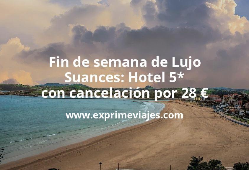 Fin de semana de Lujo en Suances: Hotel 5* con cancelación por 28€ p.p/noche
