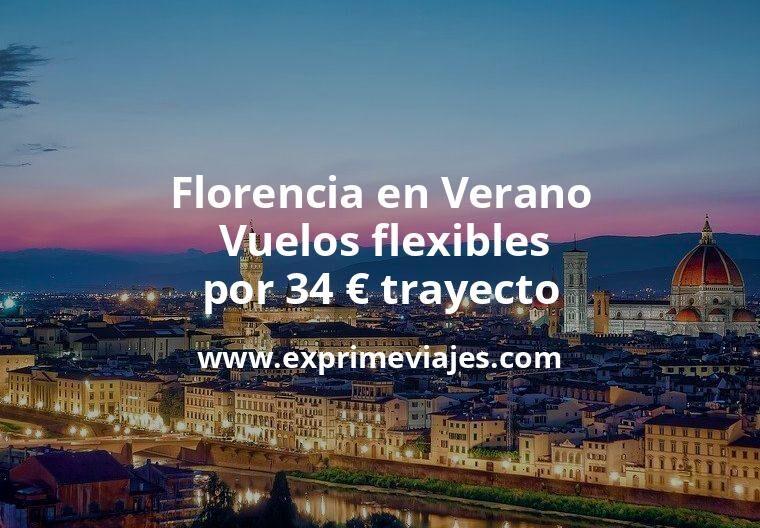 ¡Wow! Florencia en Verano: Vuelos flexibles por 34euros trayecto