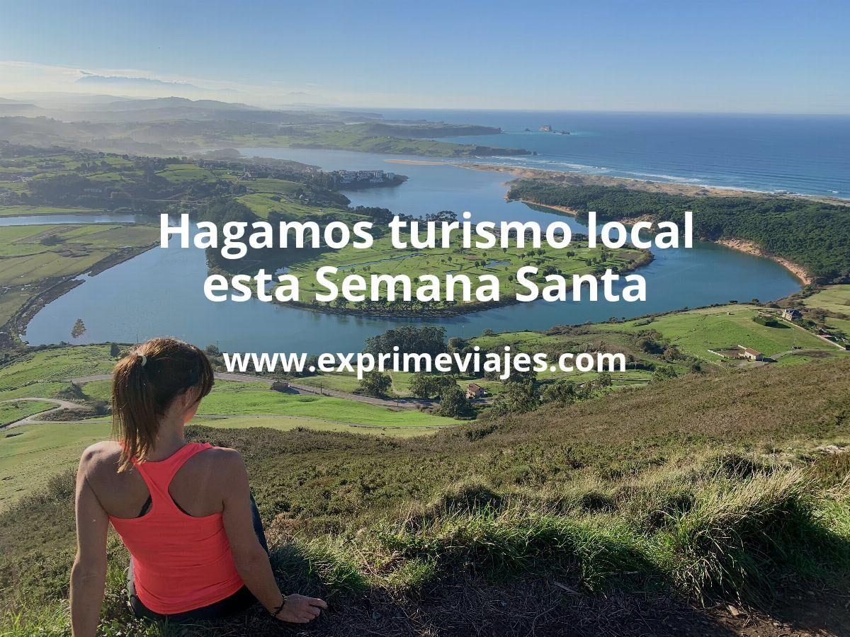 Esta Semana Santa, ¿por qué no hacemos turismo local?